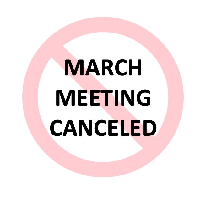 March General Meeting Canceled