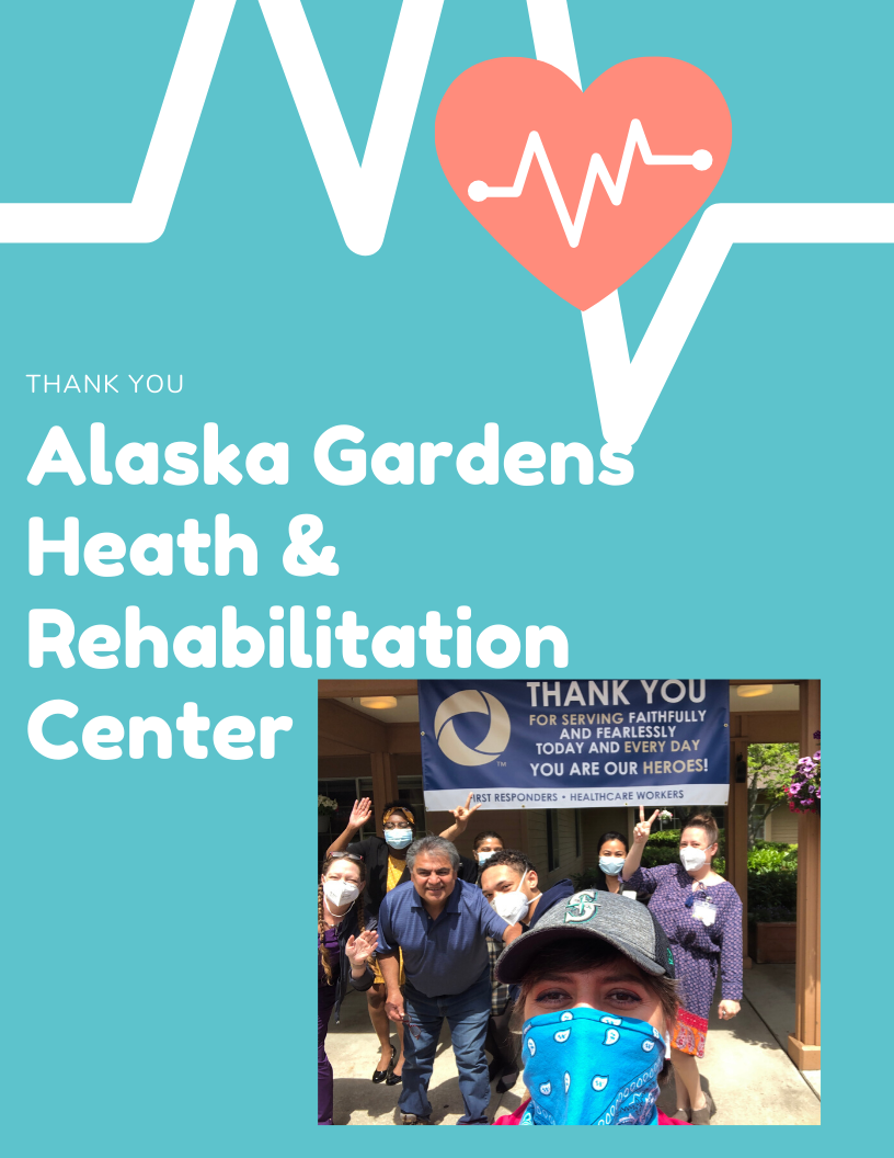 THANK YOU ALASKA GARDENS HEALTH & REHABILITATION CENTER!